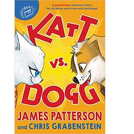 Katt vs. Dogg by James Patterson
