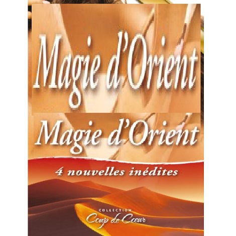 Magie d'Orient by Marguerite Kaye