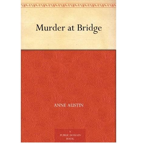 Murder at Bridge By Anne Austin