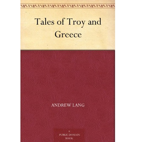 Tales of Troy By Andrew Lang
