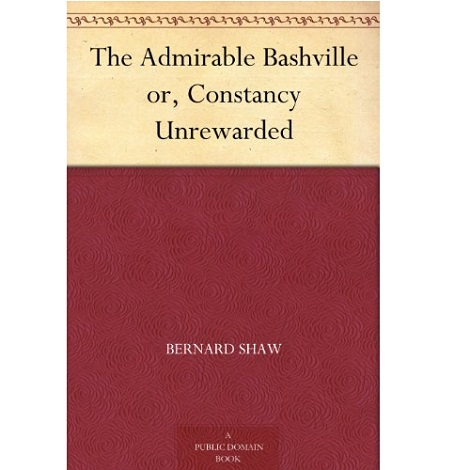 The Admirable Bashville By George Bernard Shaw