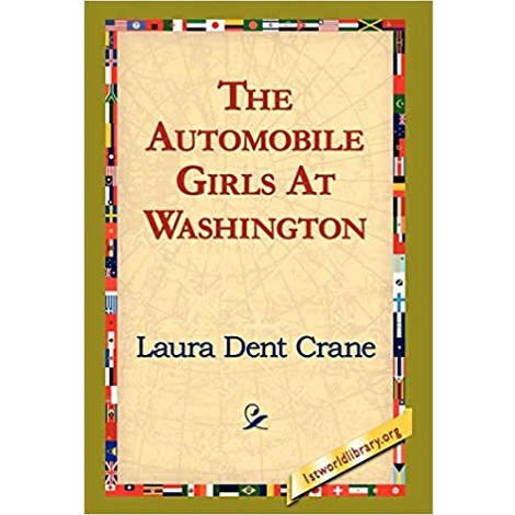 The Automobile Girls At Washington by Laura Dent Crane