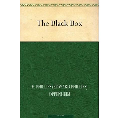The Black Box By E. Phillips Oppenheim