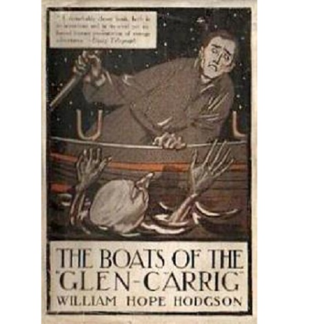 The Boats of the 'Glen-Carrig' By William Hope Hodgson