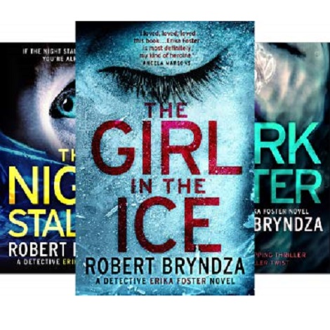 The Detective Erika Foster series by Robert Bryndza