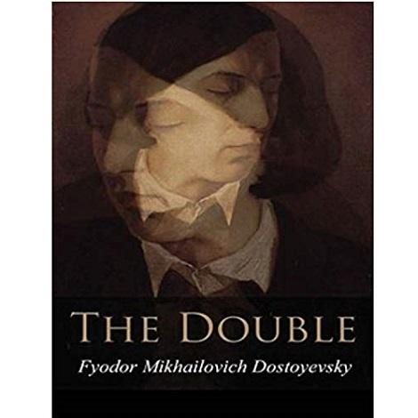 The Double by Fyodor Mikhailovich Dostoyevsky
