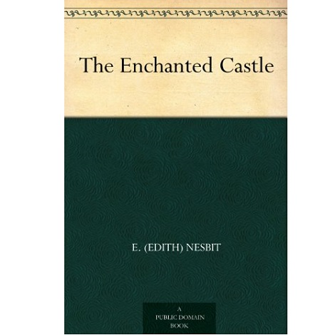 The Enchanted By Castle Edith Nesbit