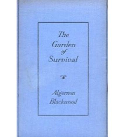 The Garden of Survival By Algernon Blackwood