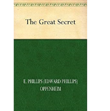 The Great Secret By E. Phillips Oppenheim