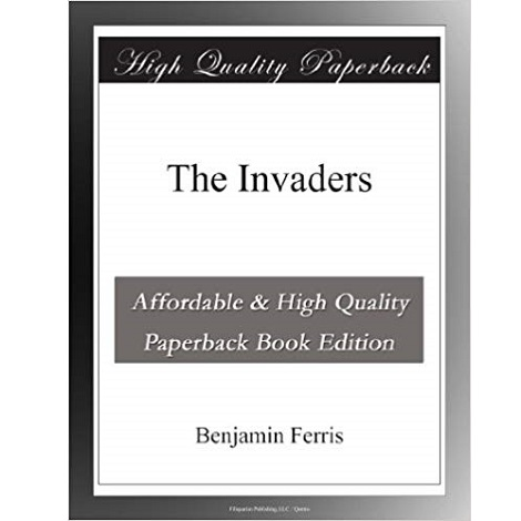 The Invaders By Benjamin Ferris