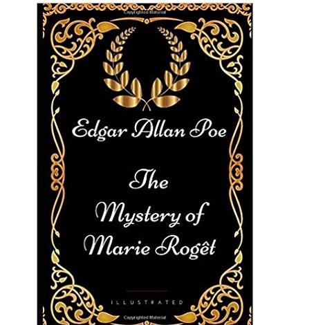 The Mystery of Marie Rogêt By Edgar Allan Poe