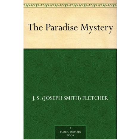 The Paradise Mystery By Joseph Smith Fletcher