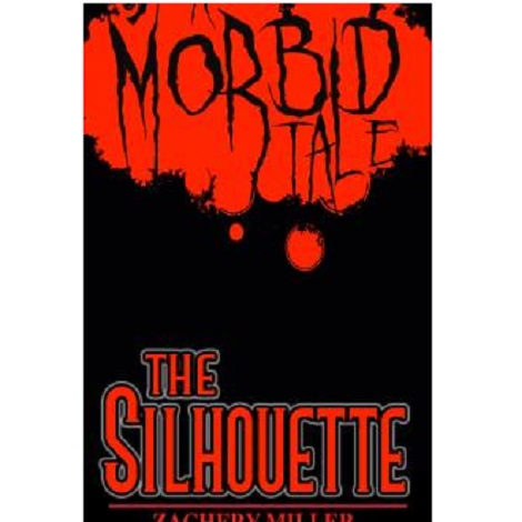 The Silhouette By Zachery Miller