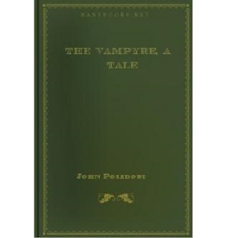 The Vampyre, a Tale By John William Polidori