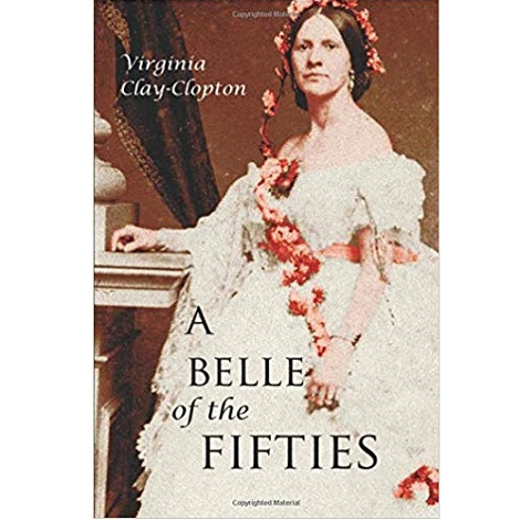 A Belle of the Fifties by Virginia Clay-Clopton