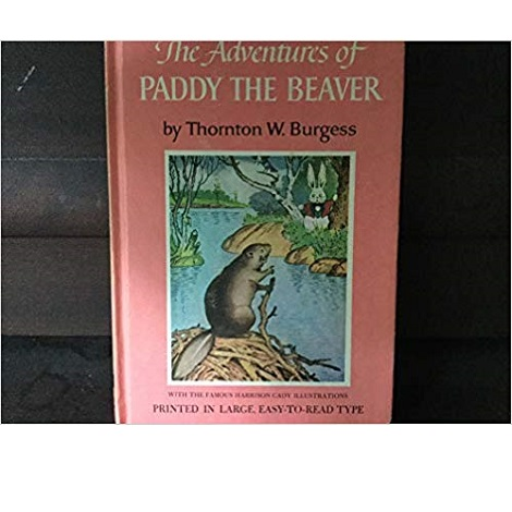 Adventures of Paddy Beaver by Thornton W Burgess