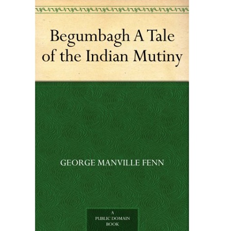 Begumbagh By George Manville Fenn