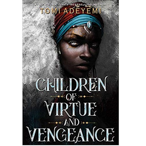 Children of Virtue and Vengeance by Tomi Adeyem