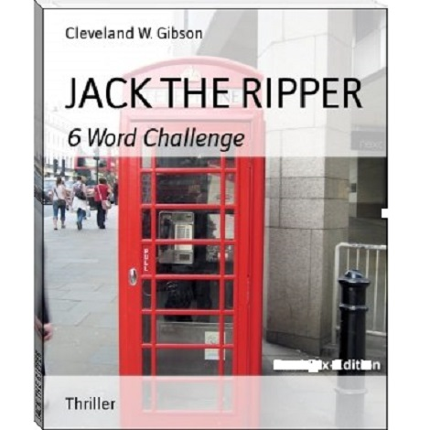 JACK THE RIPPER By Cleveland W. Gibson