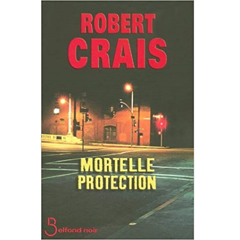 Mortelle protection by Robert Crais