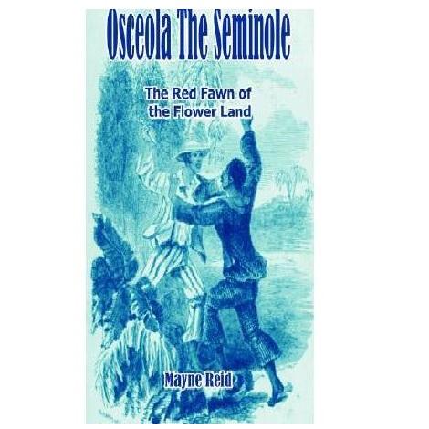 Osceola the Seminole By Mayne Reid