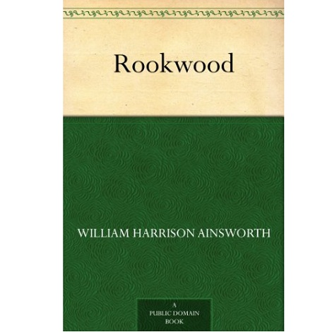 Rookwood by William Harrison Ainsworth