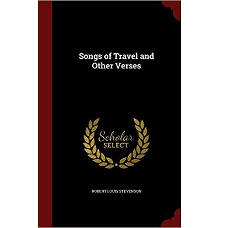 Songs of Travel and Other Verses by Robert Louis Stevenson