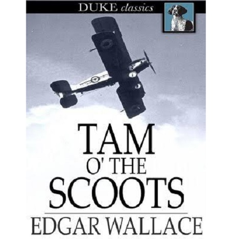 Tam o' the Scoots By Edgar Wallace