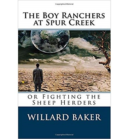 The Boy Ranchers at Spur Creek  By Willard F. Baker
