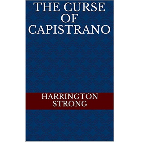 The Curse of Capistrano by Harrington Strong