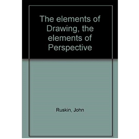 The Elements of Perspective by John Ruskin