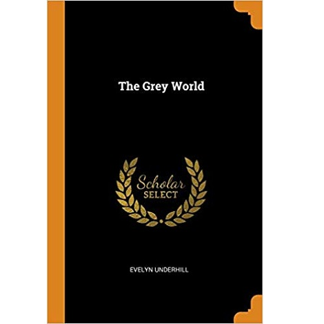 The Grey World by Evelyn Underhill