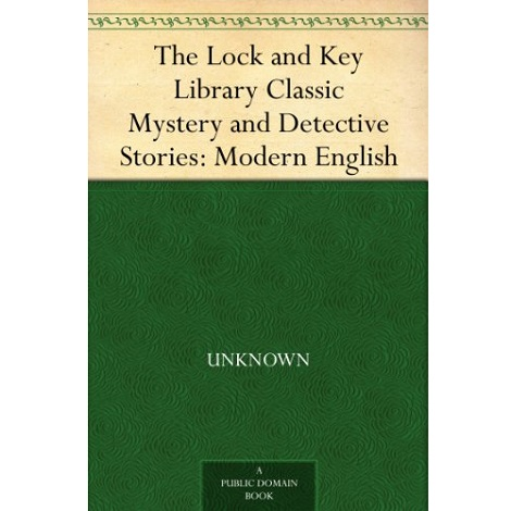The Lock and Key Library by Stanley John Weyman