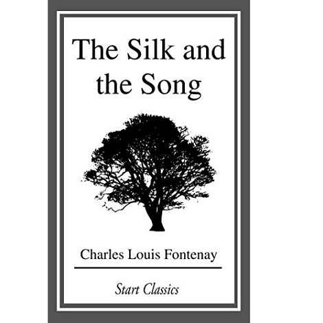 The Silk and the Song By Charles Louis Fontenay