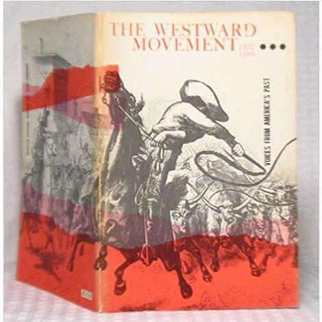 The Westward Movement by Richard B. Morris and James Woodress