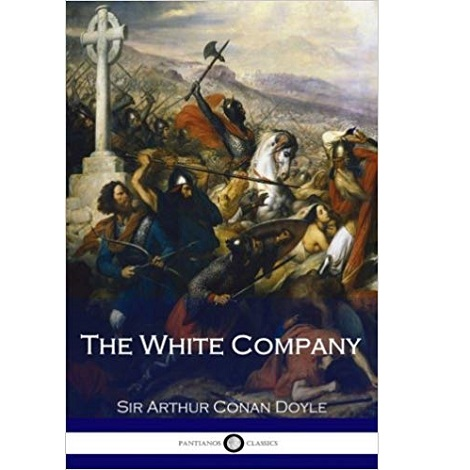 The White Company by Sir Arthur Conan Doyle