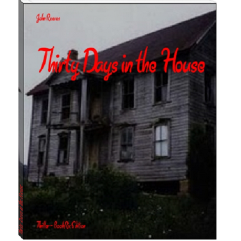 Thirty Days in the House by John Reeves