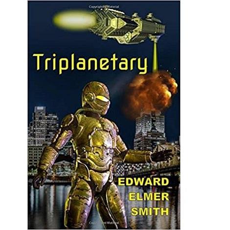 Triplanetary By Edward Elmer Smith