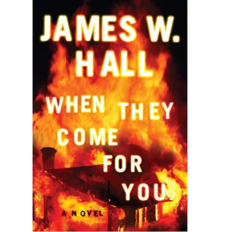 When They Come for You by James W. Hall