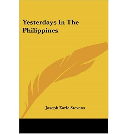 Yesterdays in the Philippines by Joseph Earle Stevens