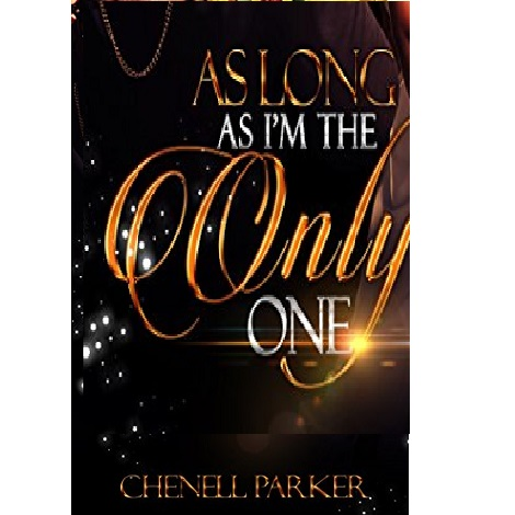 As Long As I'm The Only One by Chenell Parker