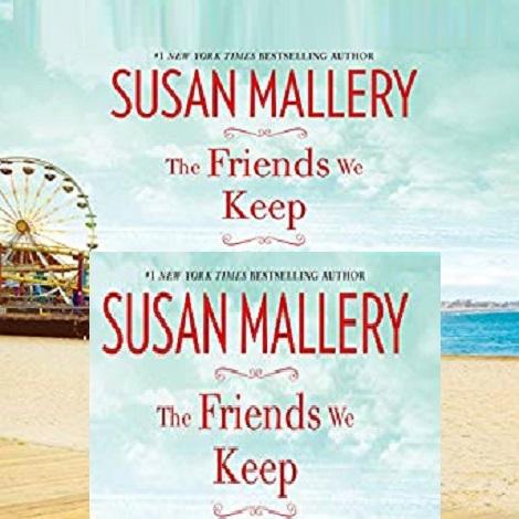 The Friends We Keep by Susan Mallerya