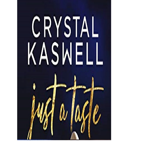 Just a Taste by Crystal Kaswell