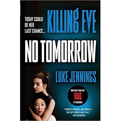 Killing Eve No tomorrow by Luke Jennings