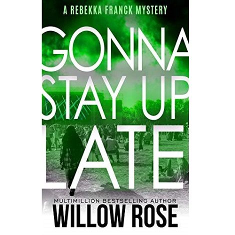 Seven, eight ... Gonna stay up late by Willow Rose
