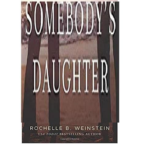 Somebody's Daughter by Rochelle B. Weinstein