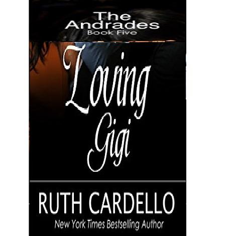 Loving Gigi by Ruth Cardello