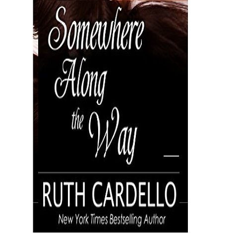 Somewhere Along the Way by Ruth Cardello