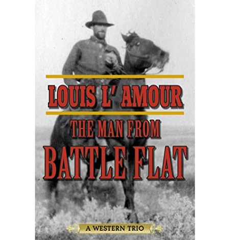 The Man from Battle Flat by Louis L'Amour