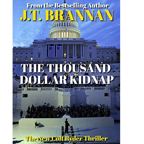 The Thousand Dollar Kidnap by J.T. Brannan